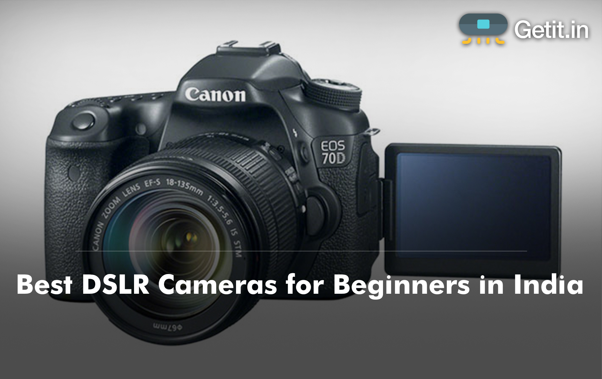 Best DSLR Cameras for Beginners in India