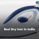 Best Dry Iron in India