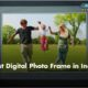 Best Digital Photo Frame in India