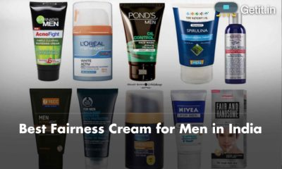 Best Fairness Cream for Men in India