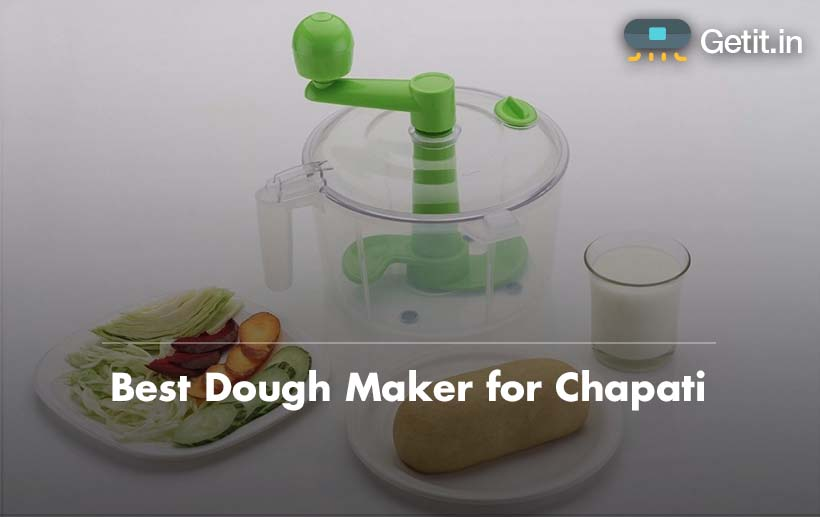 Best dough or atta maker for chapati