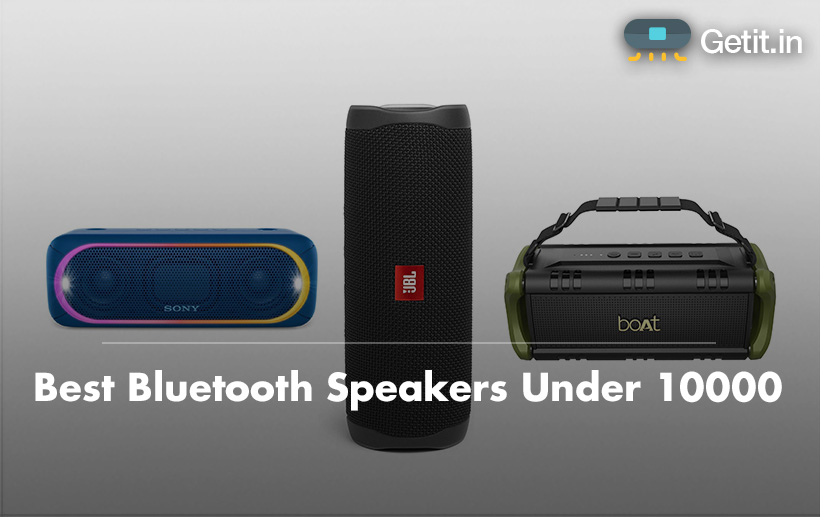 Best Bluetooth Speakers Under 10000 In India Reviews Buyer S Guide